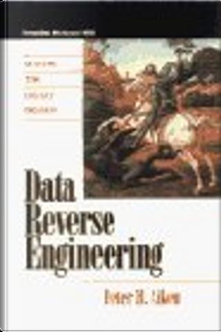 Data Reverse Engineering by Peter Aiken