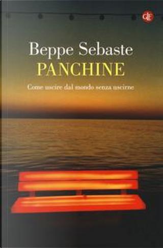 Panchine. Come uscire dal mondo senza uscirne by Beppe Sebaste