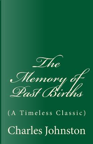 The Memory of Past Births by Charles Johnston