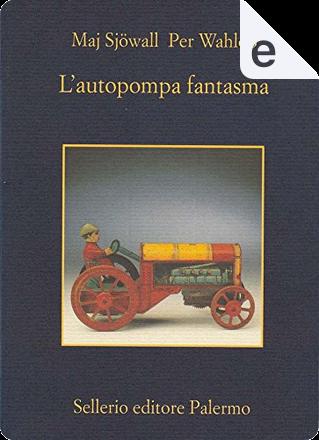 L'autopompa fantasma by Maj Sjöwall, Per Wahlöö