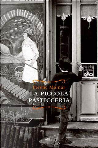 La piccola pasticceria by Ferenc Molnar