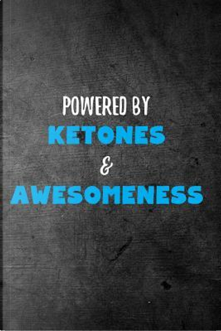 Powered By Ketones & Awesomeness by BodyInBeta Journals
