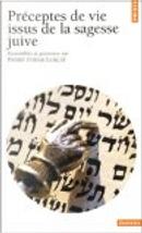 Préceptes de vie issus de la sagesse juive by Josy Eisenberg, Pierre Itshak Lurçat
