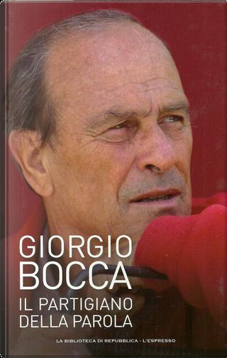 Il partigiano della parola by Giorgio Bocca
