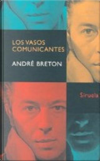 LOS VASOS COMUNICANTES by André Breton