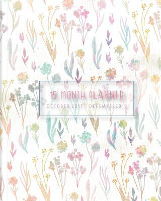 Planner 2017- 2018 ,Calendar 15 Month,Monthly Planner Oct 2017 - Dec 2018 by Banana Leaves