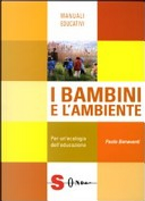 I bambini e l'ambiente by Paolo Beneventi