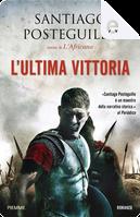 L'ultima vittoria by Santiago Posteguillo