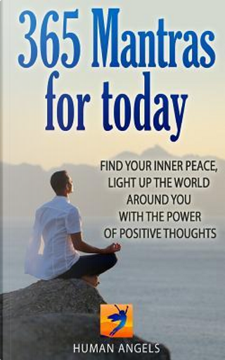 365 Mantras for Today by Human Angels
