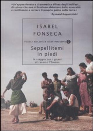 Seppellitemi in piedi by Isabel Fonseca