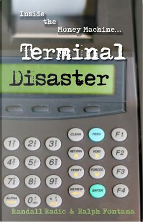 Terminal Disaster by Randall Radic