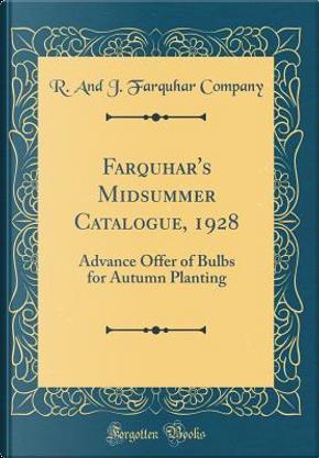 Farquhar's Midsummer Catalogue, 1928 by R. And J. Farquhar Company