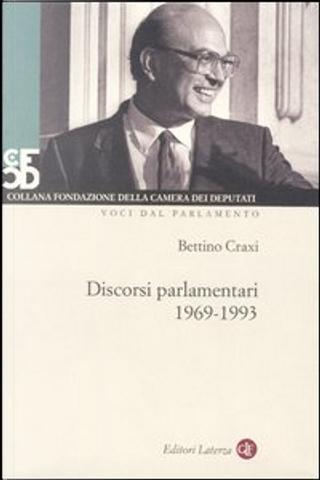 Discorsi parlamentari 1969 - 1993 by Bettino Craxi