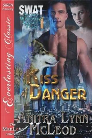 Kiss of Danger by Anitra Lynn McLeod