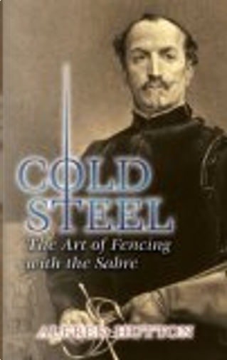 Cold Steel by Alfred Hutton, Ramon Martinez