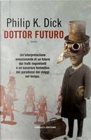 Dottor futuro by Philip K. Dick