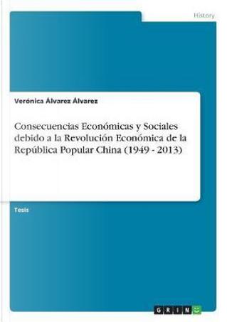 Consecuencias Económicas y Sociales debido a la Revolución Económica de la República Popular China (1949 - 2013) by Verónica Álvarez Álvarez