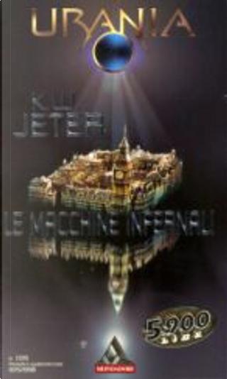 Le macchine infernali by K. W. Jeter