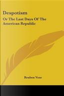 Despotism by Reuben Vose