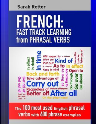 French Fast Track Learning from Phrasal Verbs by Sarah Retter