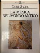 La musica nel mondo antico by Curth Sachs