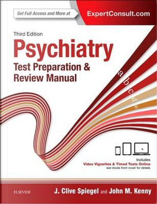Psychiatry Test Preparation and Review Manual, 3e by J Clive Spiegel MD
