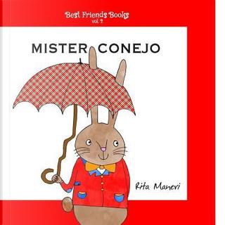 Mister Conejo by Rita Maneri