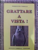 Grattare a vista! by Ferruccio Torelli