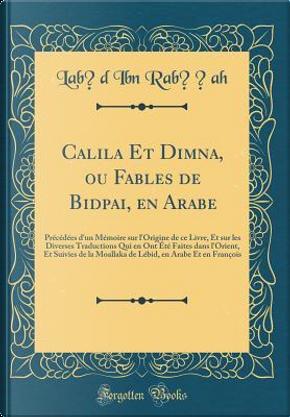 Calila Et Dimna, ou Fables de Bidpai, en Arabe by Labid Ibn Rabi¿ah