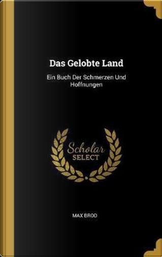 Das Gelobte Land by Max Brod