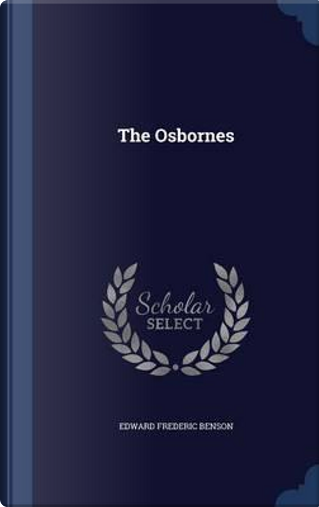 The Osbornes by Edward Frederic Benson