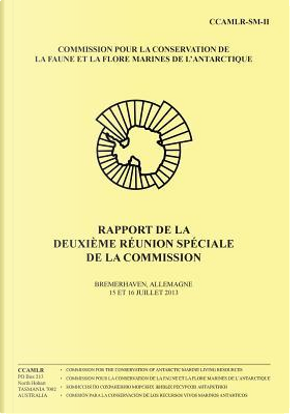 Rapport De La Deuxième Réunion Spéciale De La Commission by Commission pour la conservation de la faune et la flore marines de l'Antarctique