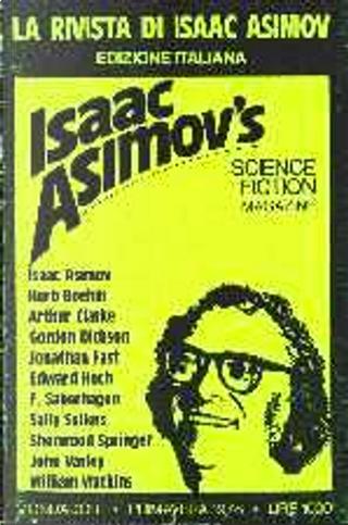 La rivista di Isaac Asimov n. 01 by Arthur C. Clarke, Edward D. Hoch, Fred Saberhagen, Gordon R. Dickson, Isaac Asimov, John Varley, Jonathan Fast, Sally A. Sellers, Sherwood Springer, William Jon Watkins