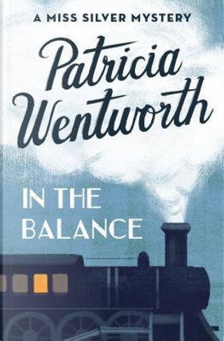 In the Balance by Patricia WENTWORTH