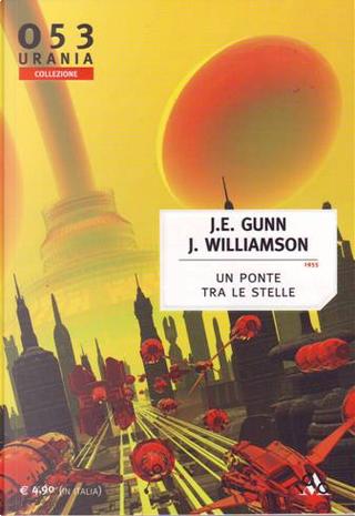 Un ponte tra le stelle by Jack Williamson, James E. Gunn