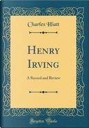 Henry Irving by Charles Hiatt