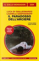 Il paradosso dell'arciere by Liudmila Gospodinoff, Luca Di Gialleonardo