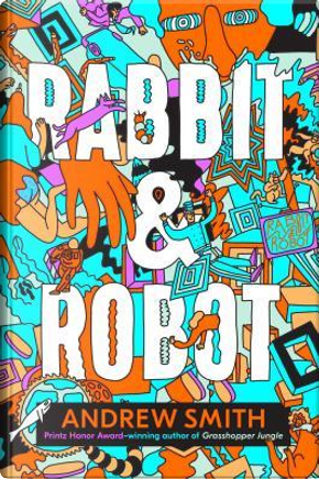 Rabbit & Robot by Andrew Smith