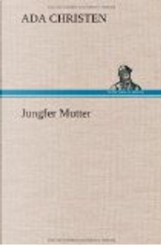 Jungfer Mutter by Ada Christen