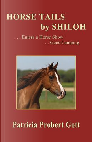Horse Tails by Shiloh by Patricia Probert Gott