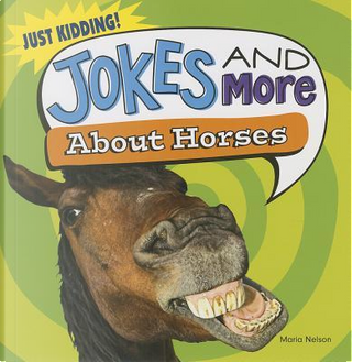 Jokes and More About Horses by Maria Nelson