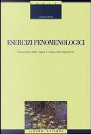 Esercizi fenomenologici. Esperienza della logica e logica dell'esperienza by Giorgio Rizzo