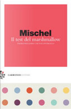 Il test del marshmellow by Walter Mischel