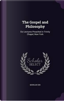 The Gospel and Philosophy by Morgan Dix