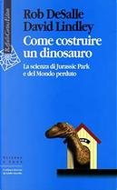 Come costruire un dinosauro by David Lindley, Rob De Salle