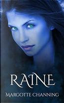 Raine by Margotte Channing