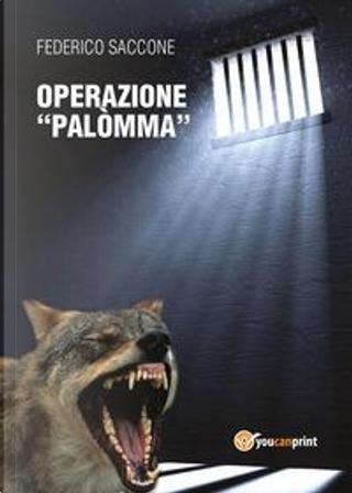 Operazione «Palòmma» by Federico Saccone