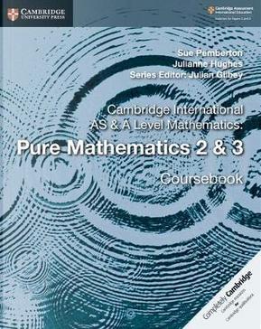 Cambridge International AS & A Level Mathematics. Pure Mathematics. Coursebook. Per le Scuole superiori by Sue Pemberton