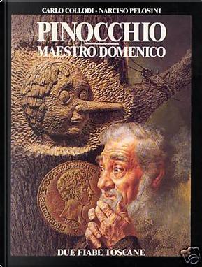 Le avventure di Pinocchio - Maestro Domenico by Carlo Collodi, Narciso Pelosini