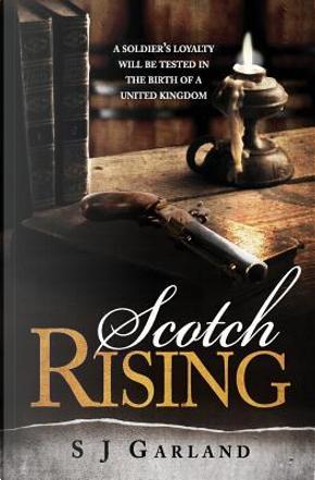 Scotch Rising by S J Garland